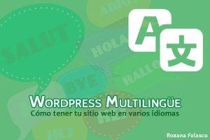 WordPress Multilingüe: Cómo tener tu sitio web en varios idiomas